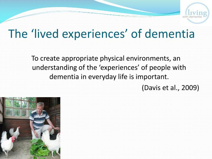 The 'lived experiences' of dementia