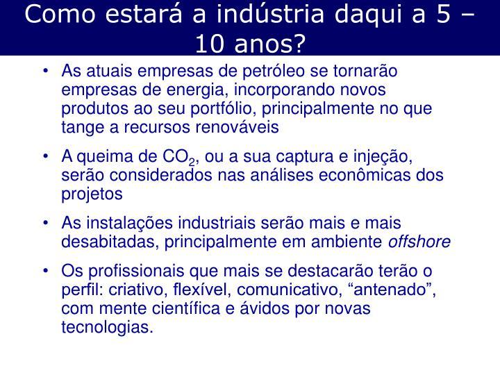 Como estará a indústria daqui a 5 – 10 anos?