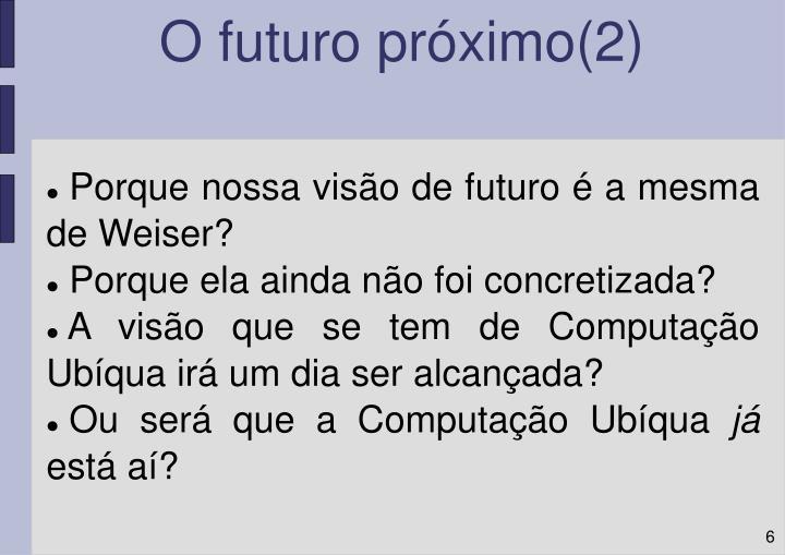 O futuro próximo(2)