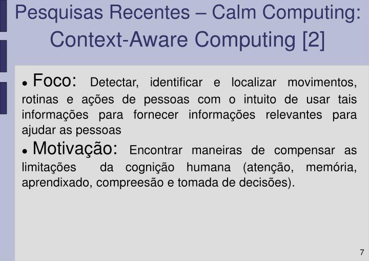 Pesquisas Recentes – Calm Computing: