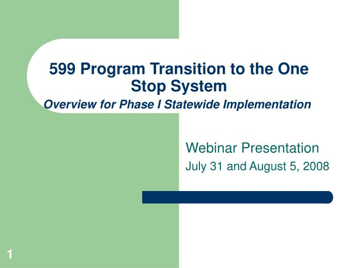 599 Program Transition to the One Stop System