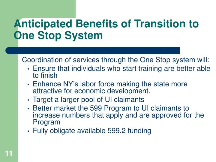Anticipated Benefits of Transition to One Stop System