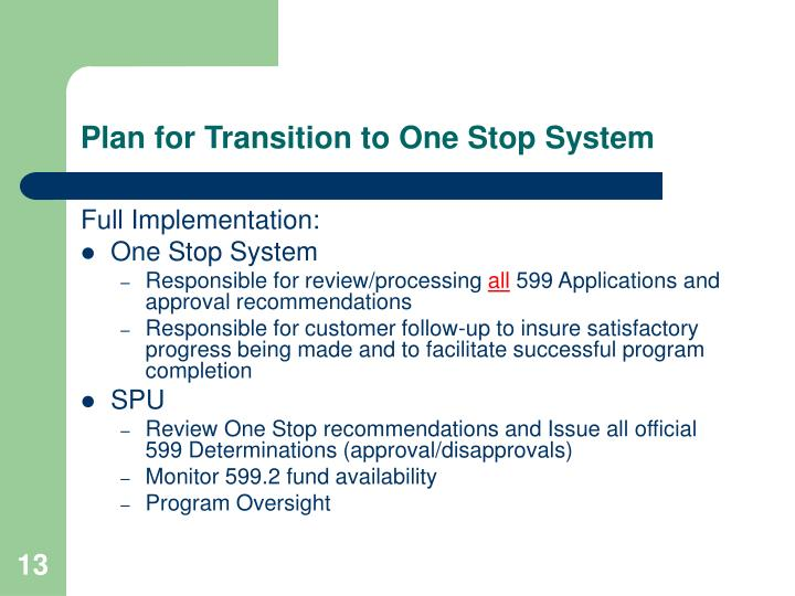 Plan for Transition to One Stop System