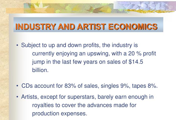 INDUSTRY AND ARTIST ECONOMICS