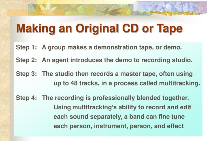 Making an Original CD or Tape