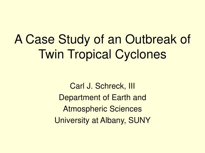 A case study of an outbreak of twin tropical cyclones