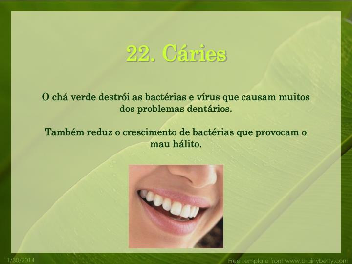 22. Cáries