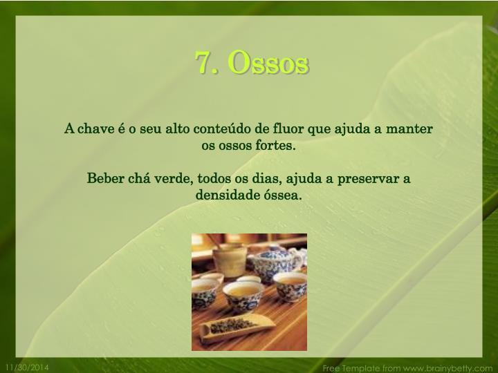 7. Ossos
