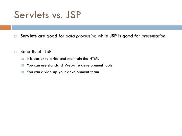 Servlets vs. JSP