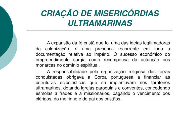 CRIAÇÃO DE MISERICÓRDIAS ULTRAMARINAS