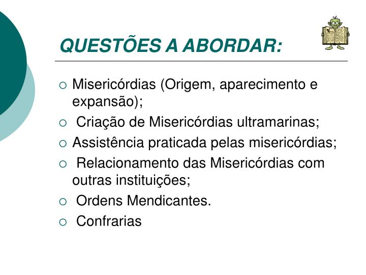 QUESTÕES A ABORDAR: