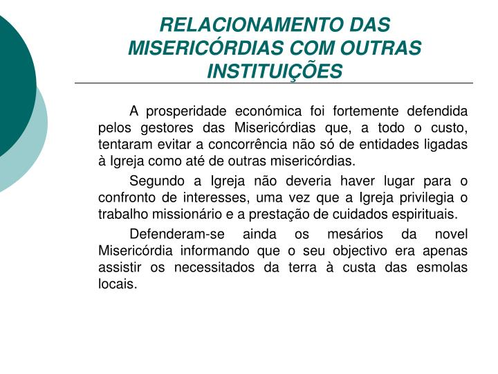 RELACIONAMENTO DAS MISERICÓRDIAS COM OUTRAS INSTITUIÇÕES