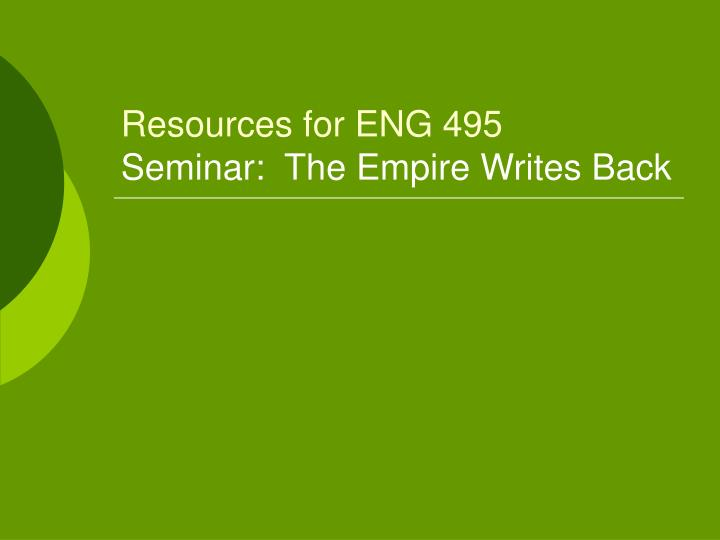 Resources for eng 495 seminar the empire writes back