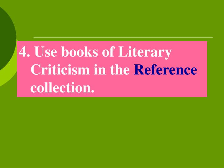 Use books of Literary Criticism in the