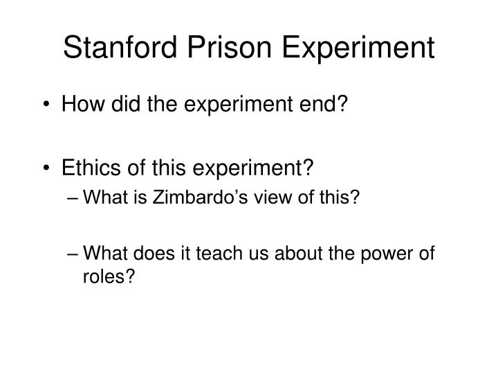 ethics and stanford prison experiment The stanford prison experiment: a simulation study of the psychology of imprisonment conducted august 1971 at stanford.