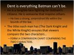 dent is everything batman can t be