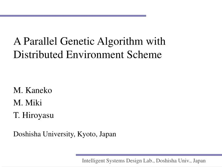 A parallel genetic algorithm with distributed environment scheme