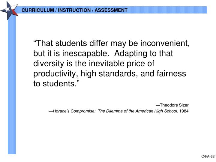 """""""That students differ may be inconvenient, but it is inescapable.  Adapting to that diversity is the inevitable price of productivity, high standards, and fairness to students."""""""