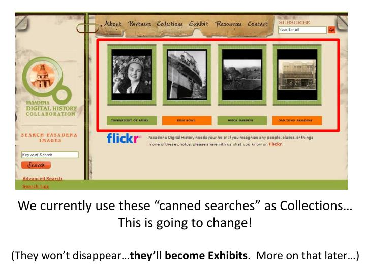 "We currently use these ""canned searches"" as Collections…"
