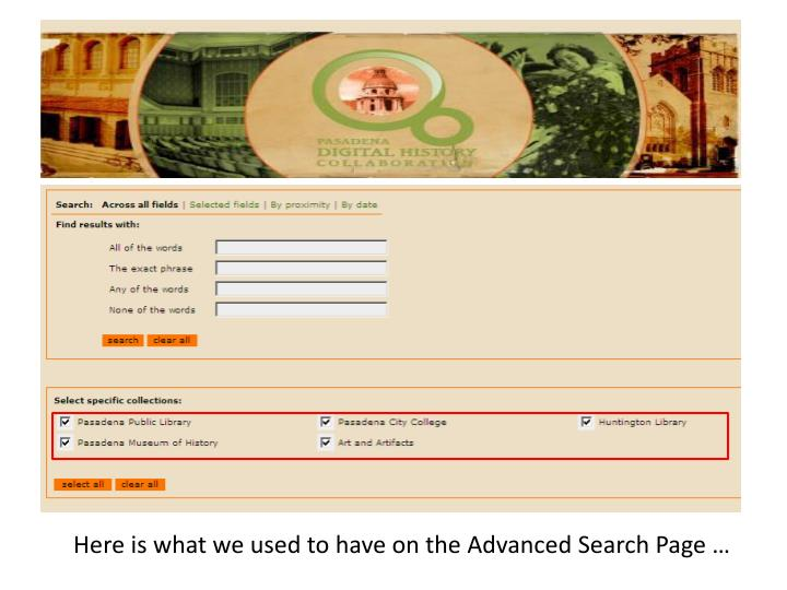 Here is what we used to have on the Advanced Search Page …