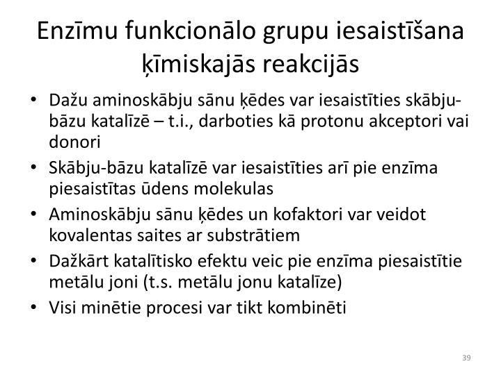 Enzīmu funkcionālo grupu iesaistīšana ķīmiskajās reakcijās