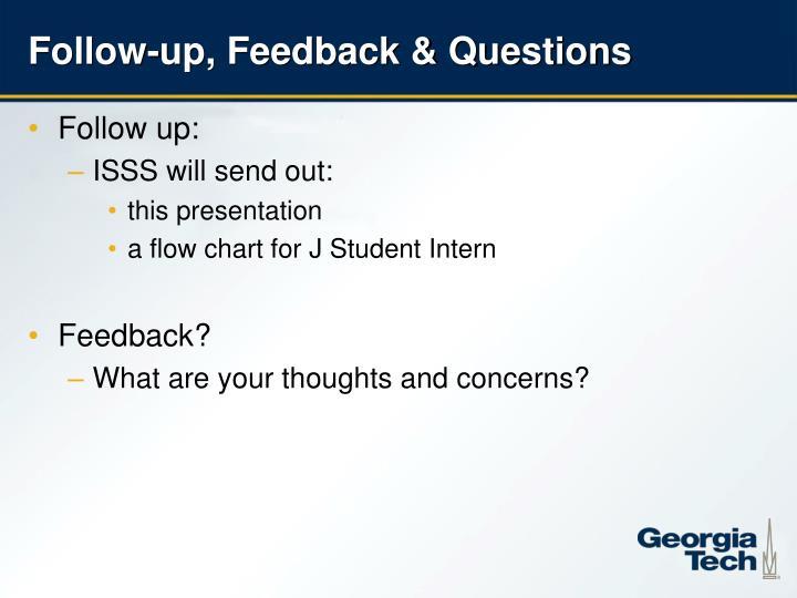 Follow-up, Feedback & Questions