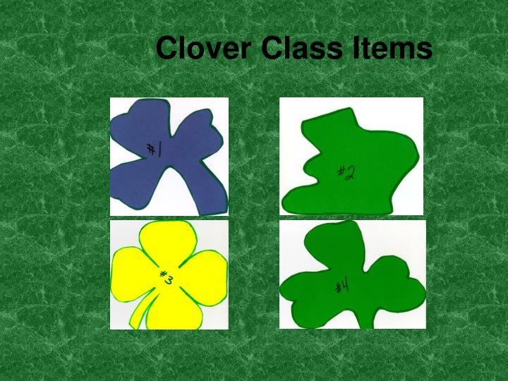 Clover Class Items