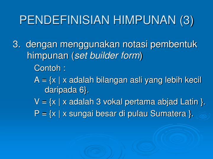 PENDEFINISIAN HIMPUNAN (3)