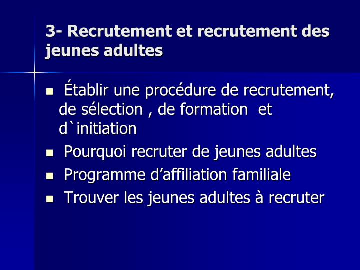 3- Recrutement et recrutement des   jeunes adultes