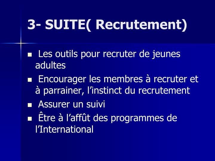 3- SUITE( Recrutement)