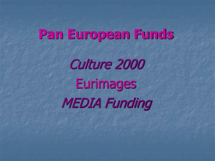 Pan European Funds