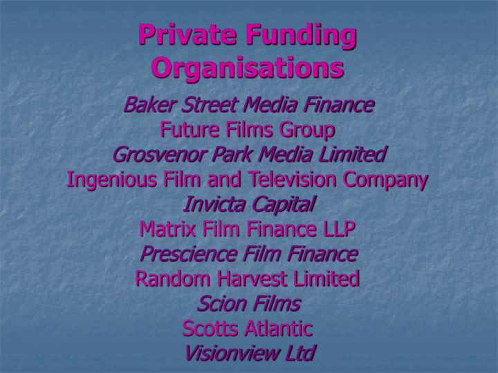 Private Funding Organisations