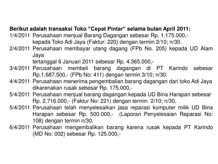 """Berikut adalah transaksi Toko """"Cepat Pintar"""" selama bulan April 2011:"""