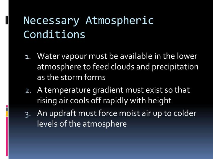 Necessary Atmospheric Conditions