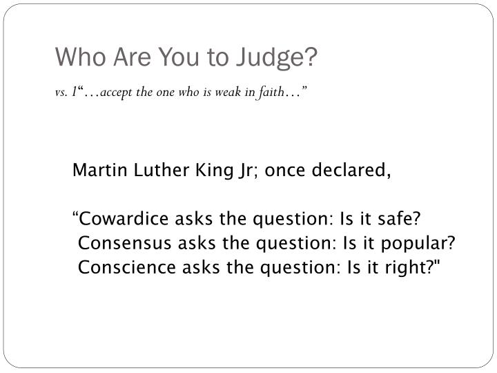 Who are you to judge1