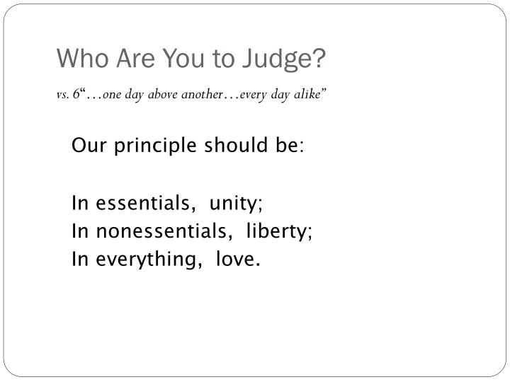 Who Are You to Judge?