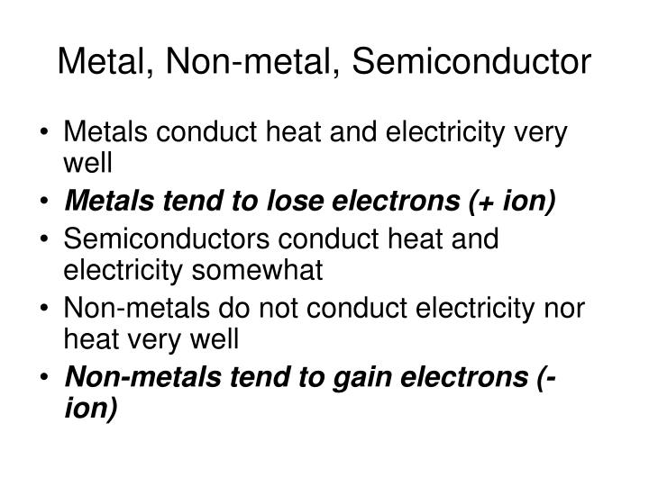 Metal, Non-metal, Semiconductor