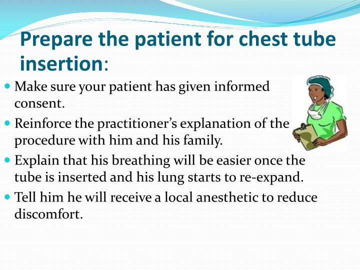 Prepare the patient for chest tube insertion