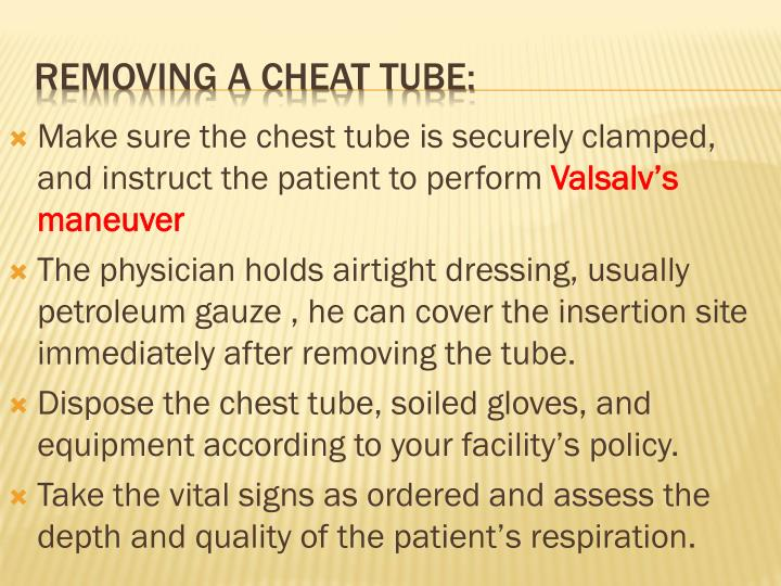 Make sure the chest tube is securely clamped, and instruct the patient to perform