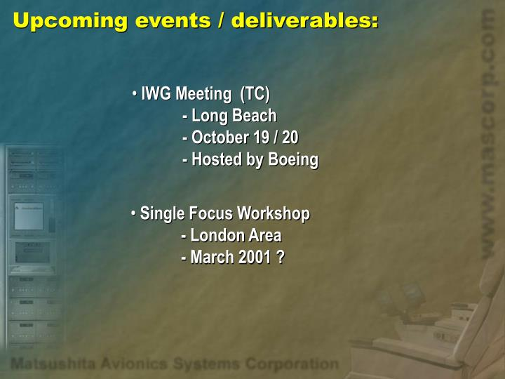 Upcoming events / deliverables: