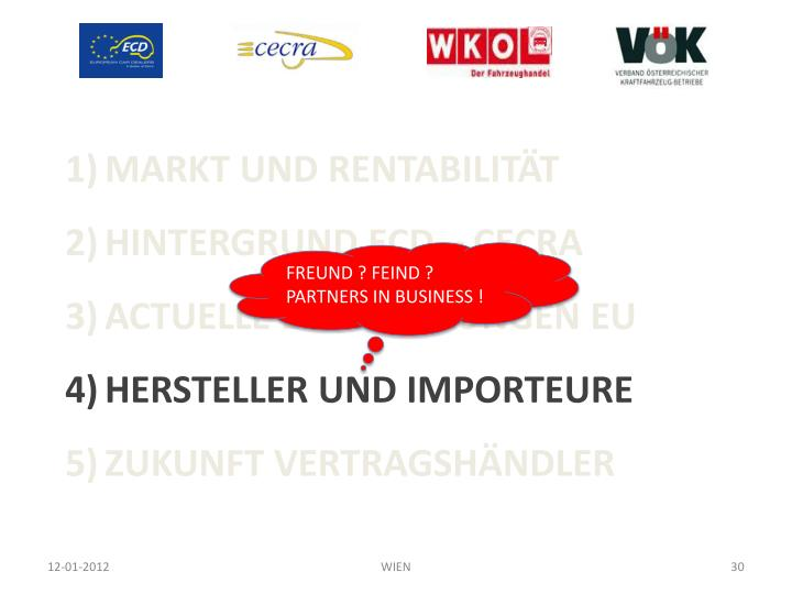 FREUND ? FEIND ? PARTNERS IN BUSINESS !