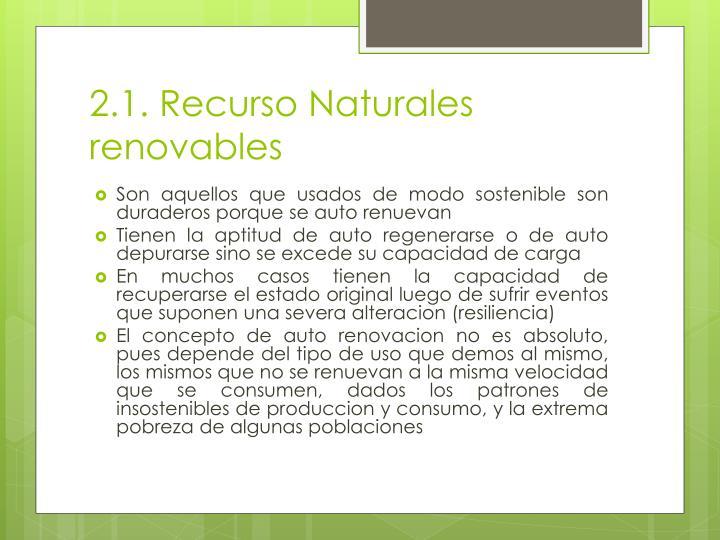 2.1. Recurso Naturales renovables