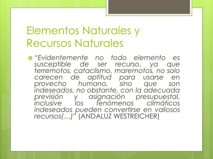Elementos Naturales y Recursos Naturales