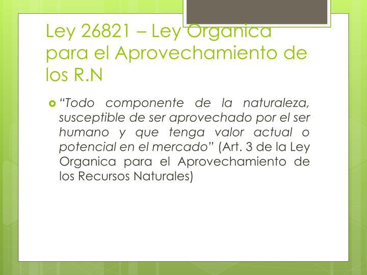 Ley 26821 – Ley