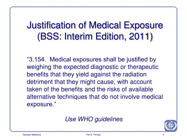 Justification of Medical Exposure (BSS: Interim Edition, 2011)