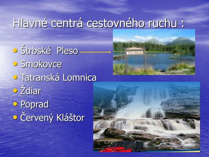 Hlavné centrá cestovného ruchu :