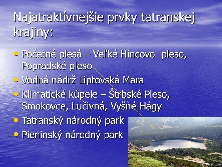 Najatraktívnejšie prvky tatranskej krajiny: