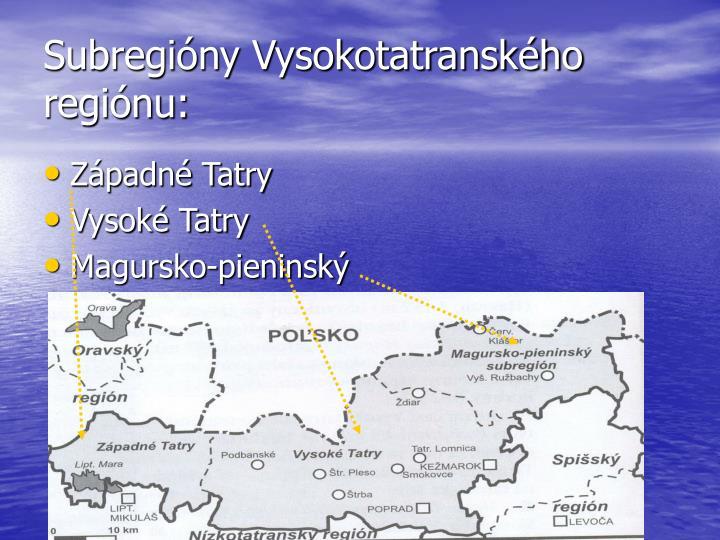 Subregióny Vysokotatranského regiónu:
