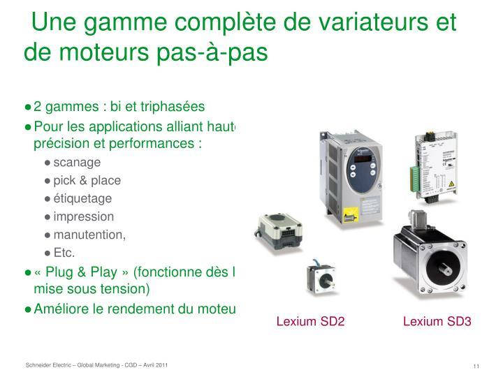 Une gamme complète de variateurs et de moteurs pas-à-pas
