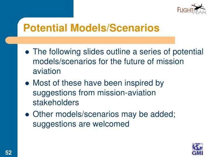 Potential Models/Scenarios